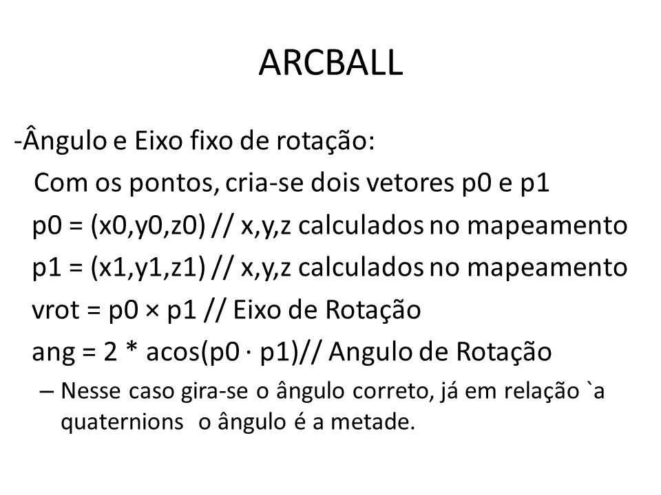 ARCBALL -Ângulo e Eixo fixo de rotação: