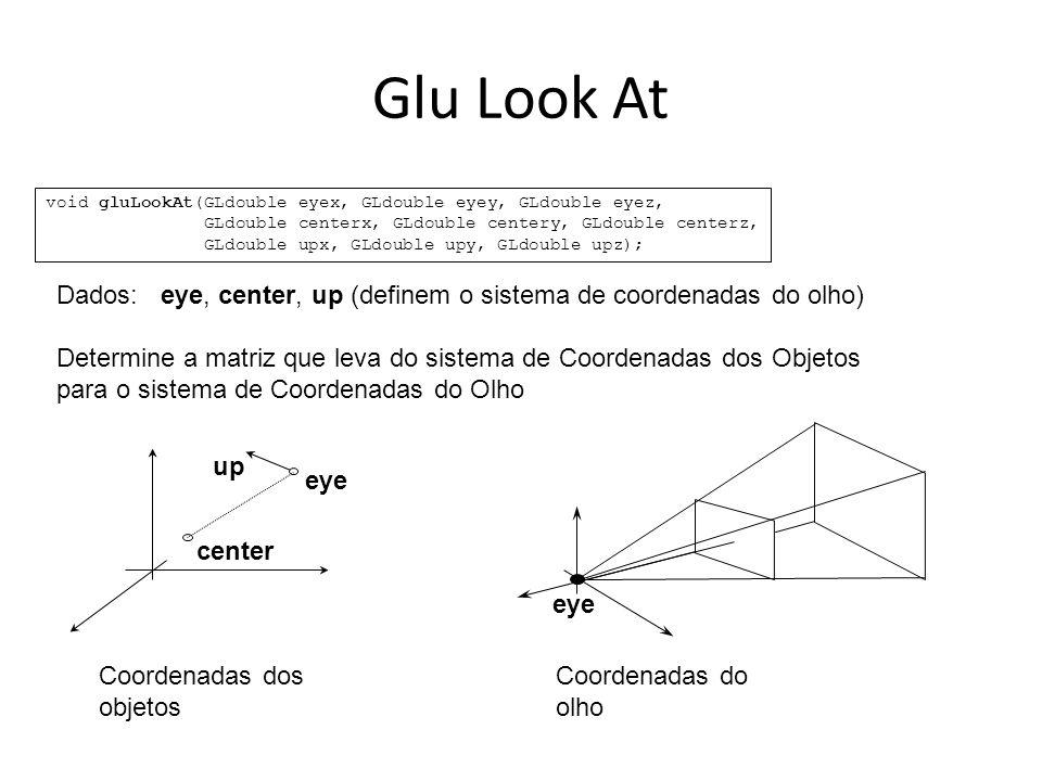 Glu Look Atvoid gluLookAt(GLdouble eyex, GLdouble eyey, GLdouble eyez, GLdouble centerx, GLdouble centery, GLdouble centerz,
