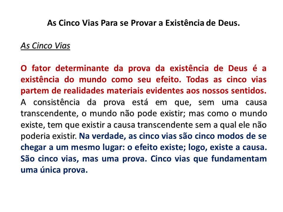 As Cinco Vias Para se Provar a Existência de Deus.