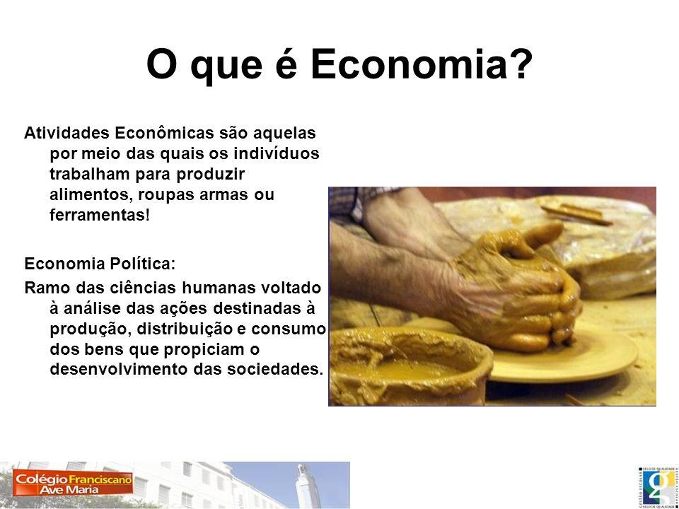 O que é Economia Atividades Econômicas são aquelas por meio das quais os indivíduos trabalham para produzir alimentos, roupas armas ou ferramentas!
