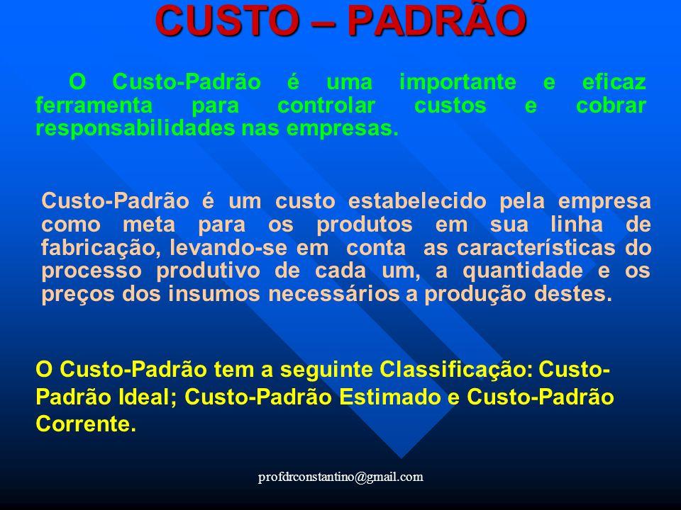 CUSTO – PADRÃO O Custo-Padrão é uma importante e eficaz ferramenta para controlar custos e cobrar responsabilidades nas empresas.