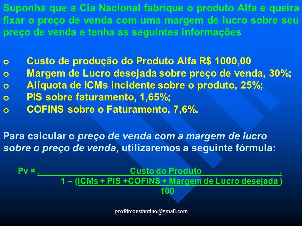 o Custo de produção do Produto Alfa R$ 1000,00