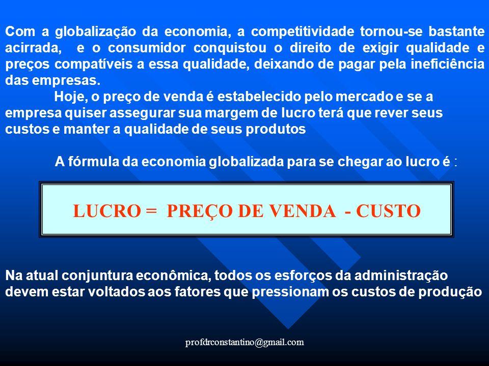 A fórmula da economia globalizada para se chegar ao lucro é :