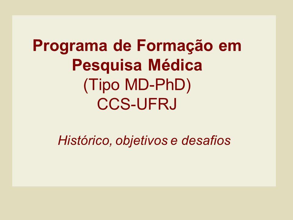 Programa de Formação em Pesquisa Médica (Tipo MD-PhD) CCS-UFRJ