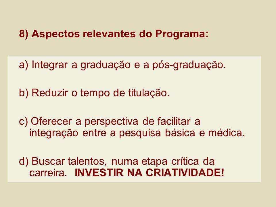 8) Aspectos relevantes do Programa: