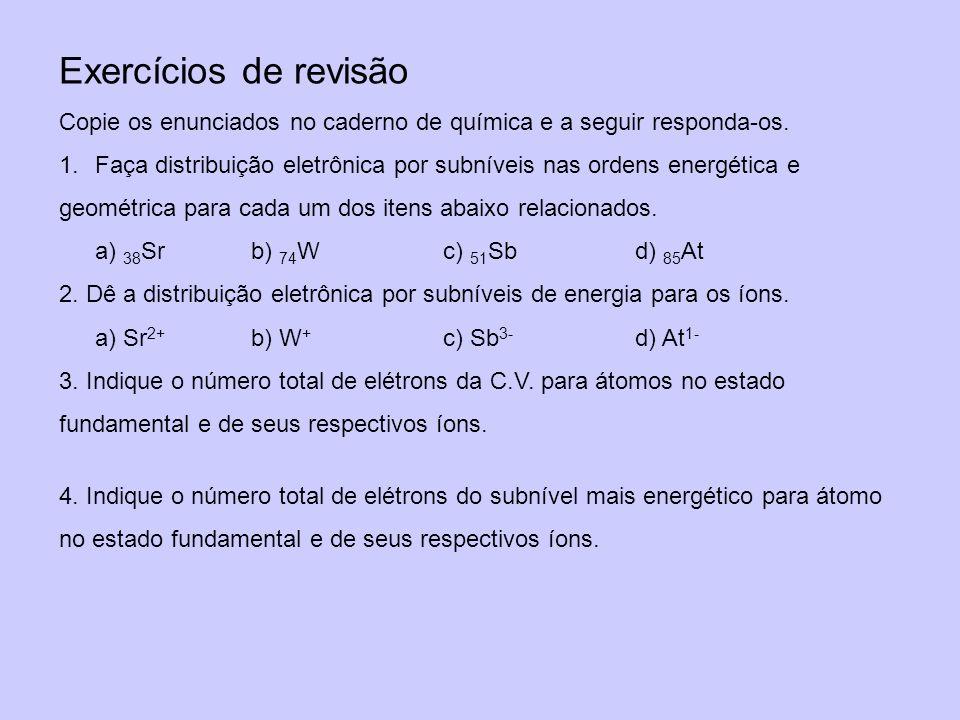Exercícios de revisãoCopie os enunciados no caderno de química e a seguir responda-os.