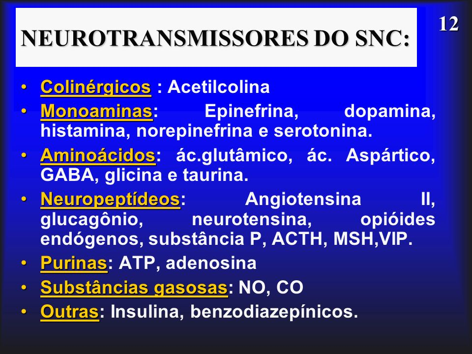 NEUROTRANSMISSORES DO SNC: