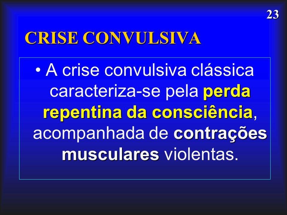 CRISE CONVULSIVAA crise convulsiva clássica caracteriza-se pela perda repentina da consciência, acompanhada de contrações musculares violentas.