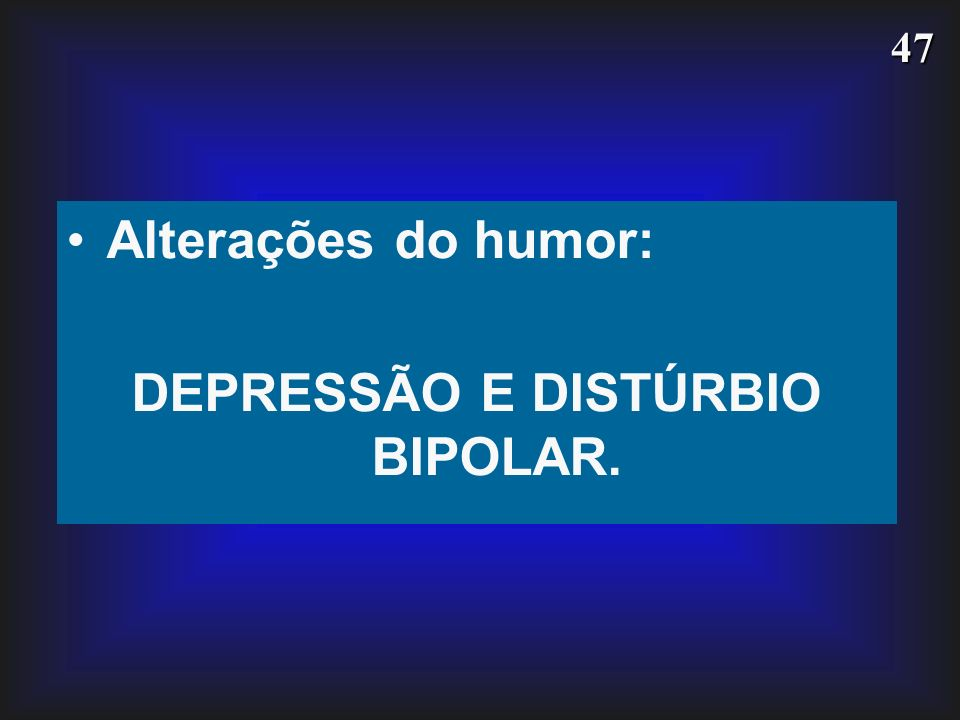 DEPRESSÃO E DISTÚRBIO BIPOLAR.