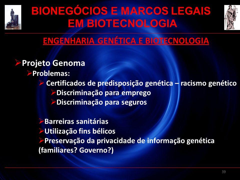 BIONEGÓCIOS E MARCOS LEGAIS ENGENHARIA GENÉTICA E BIOTECNOLOGIA