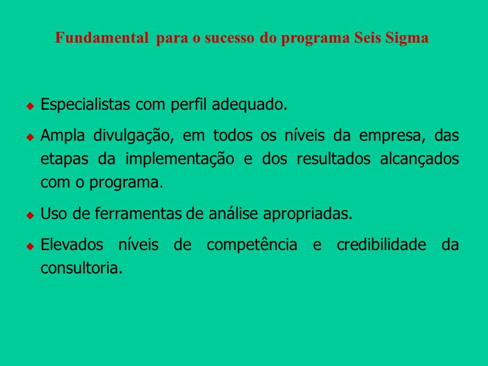 Fundamental para o sucesso do programa Seis Sigma