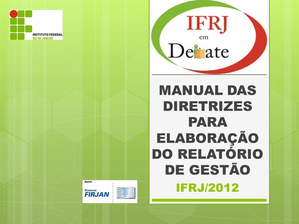 MANUAL DAS DIRETRIZES PARA ELABORAÇÃO DO RELATÓRIO DE GESTÃO IFRJ/2012