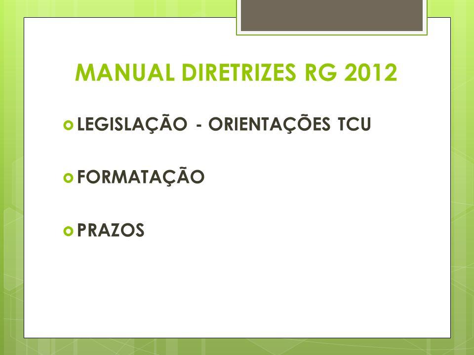 MANUAL DIRETRIZES RG 2012 LEGISLAÇÃO - ORIENTAÇÕES TCU FORMATAÇÃO