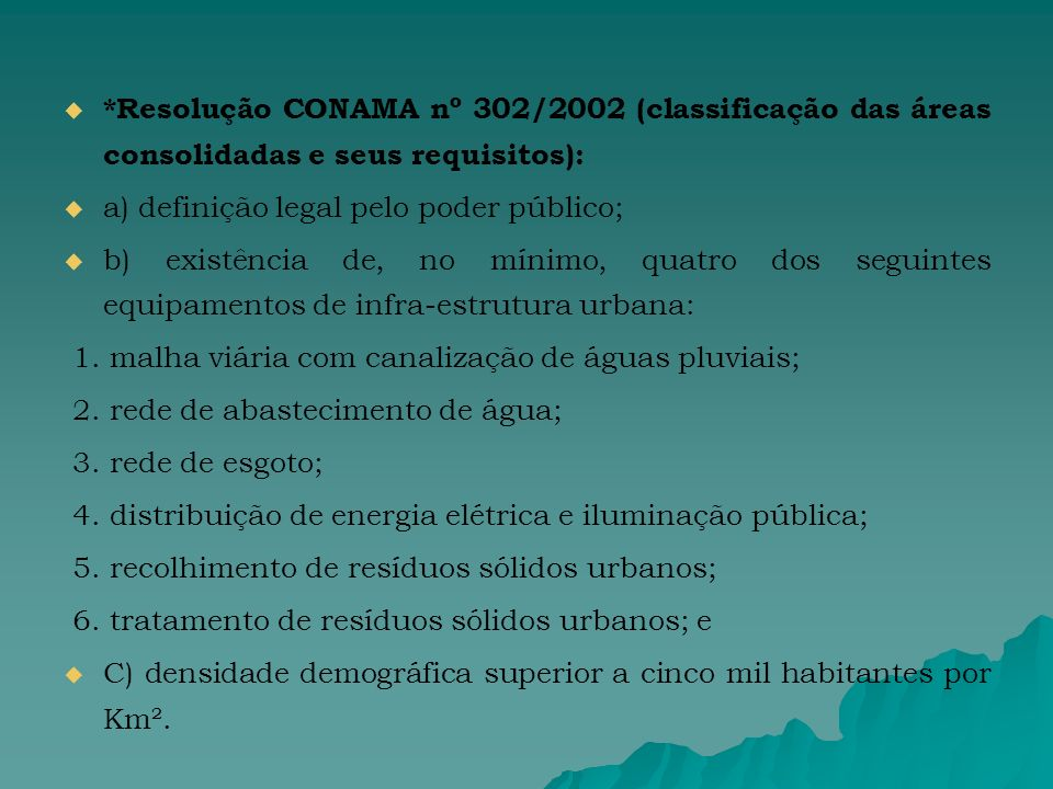 *Resolução CONAMA nº 302/2002 (classificação das áreas consolidadas e seus requisitos):
