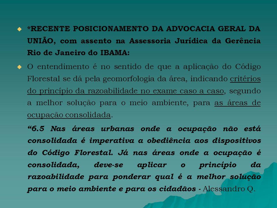 *RECENTE POSICIONAMENTO DA ADVOCACIA GERAL DA UNIÃO, com assento na Assessoria Jurídica da Gerência Rio de Janeiro do IBAMA: