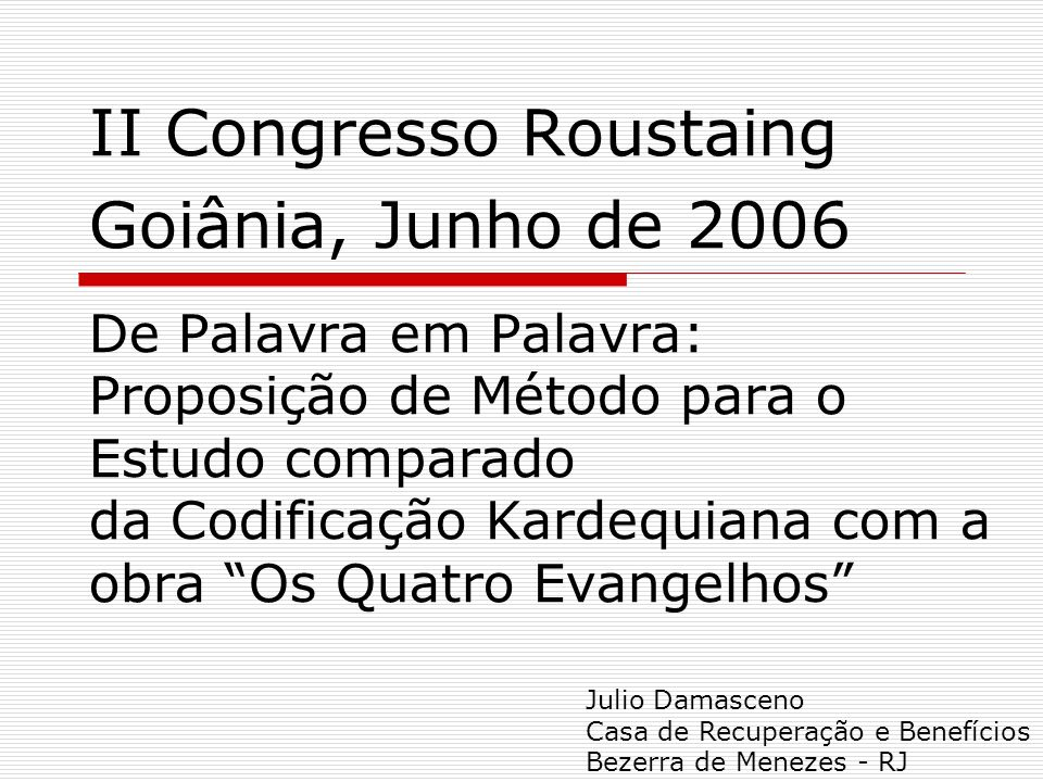 II Congresso Roustaing Goiânia, Junho de 2006