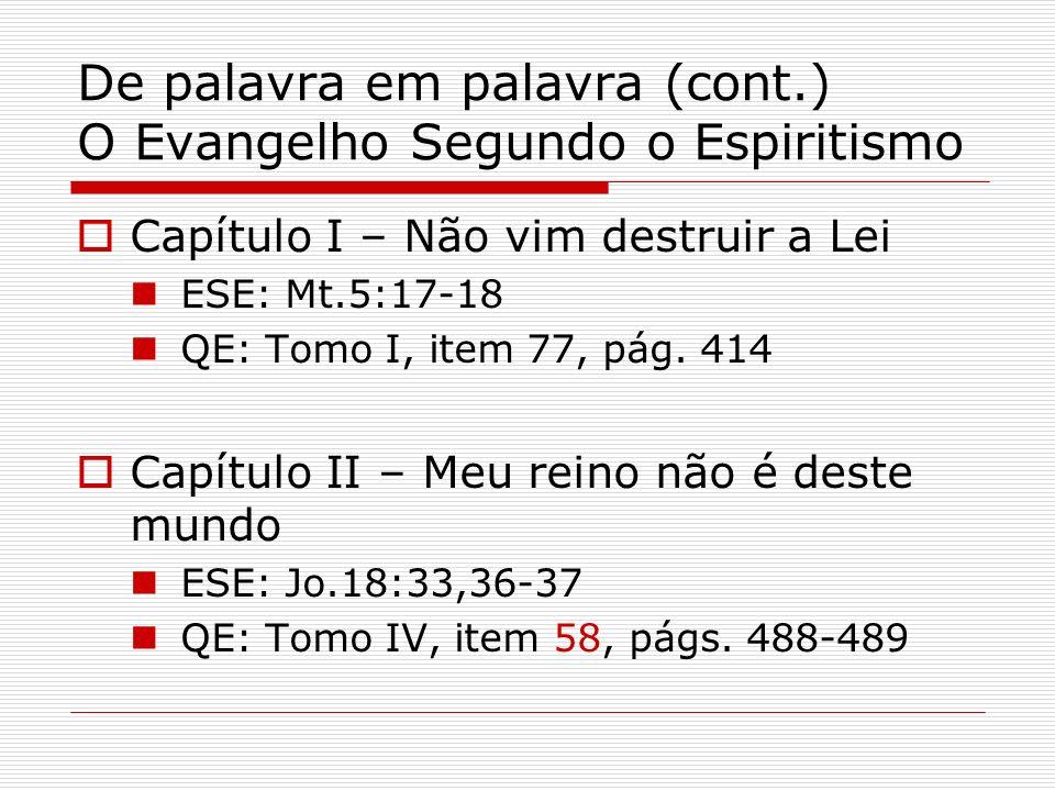 De palavra em palavra (cont.) O Evangelho Segundo o Espiritismo