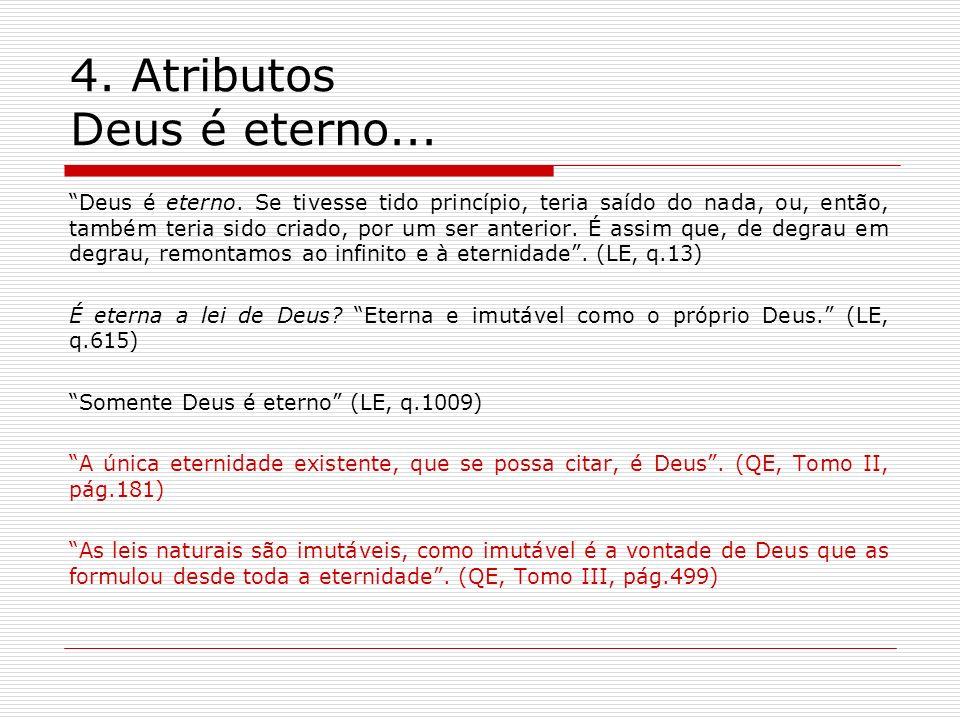 4. Atributos Deus é eterno...