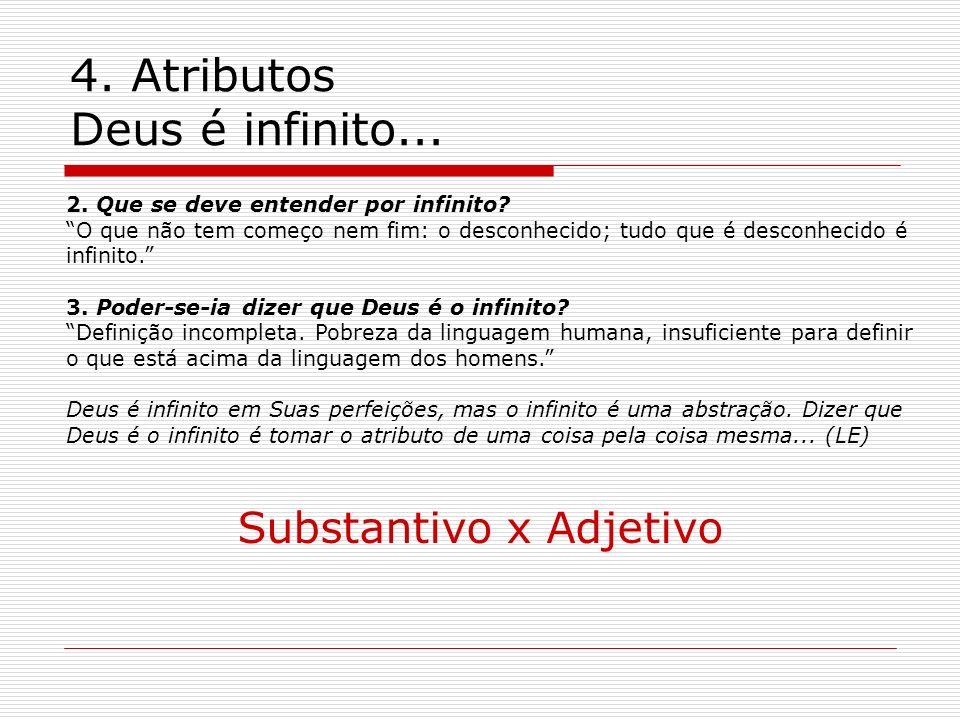 4. Atributos Deus é infinito...