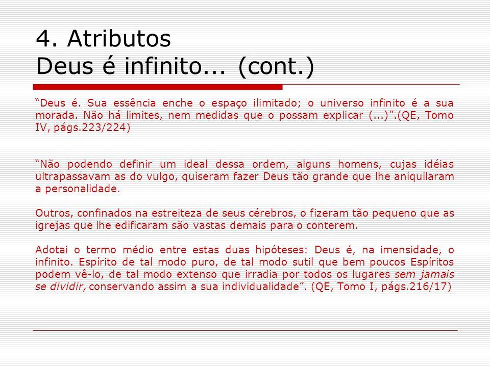 4. Atributos Deus é infinito... (cont.)