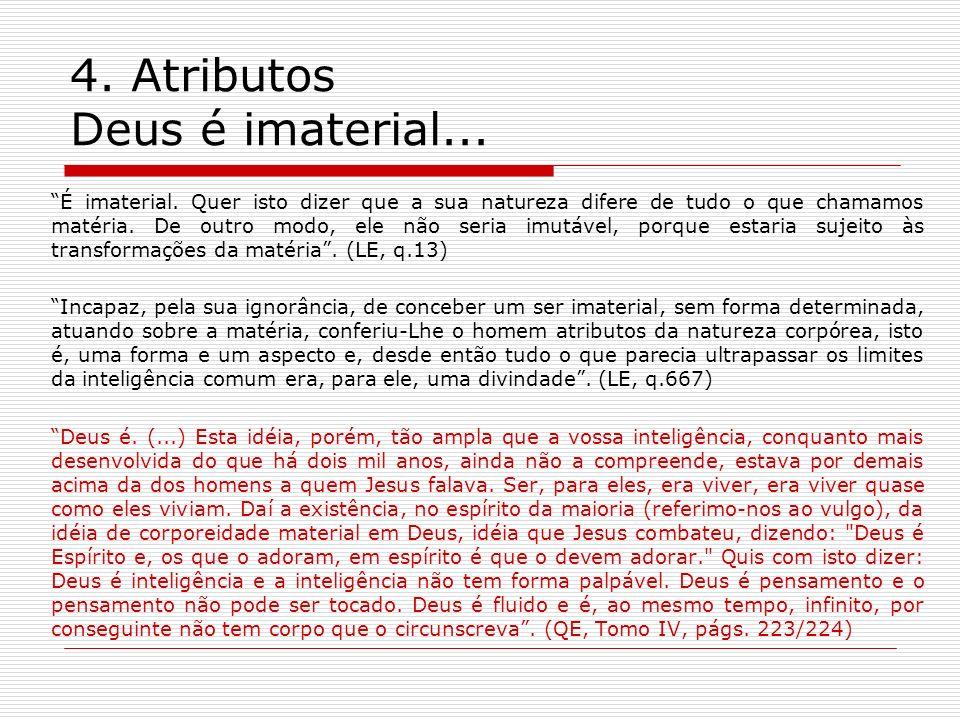 4. Atributos Deus é imaterial...
