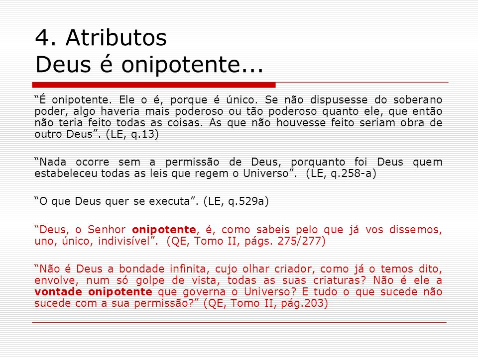 4. Atributos Deus é onipotente...