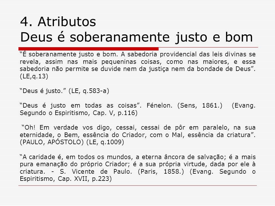 4. Atributos Deus é soberanamente justo e bom