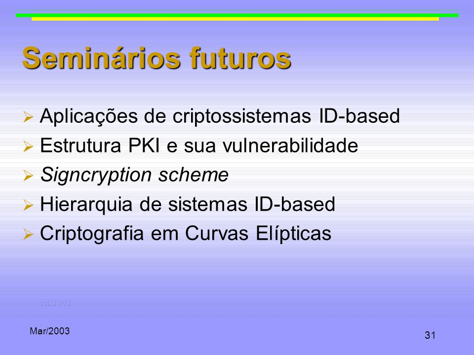 Seminários futuros Aplicações de criptossistemas ID-based
