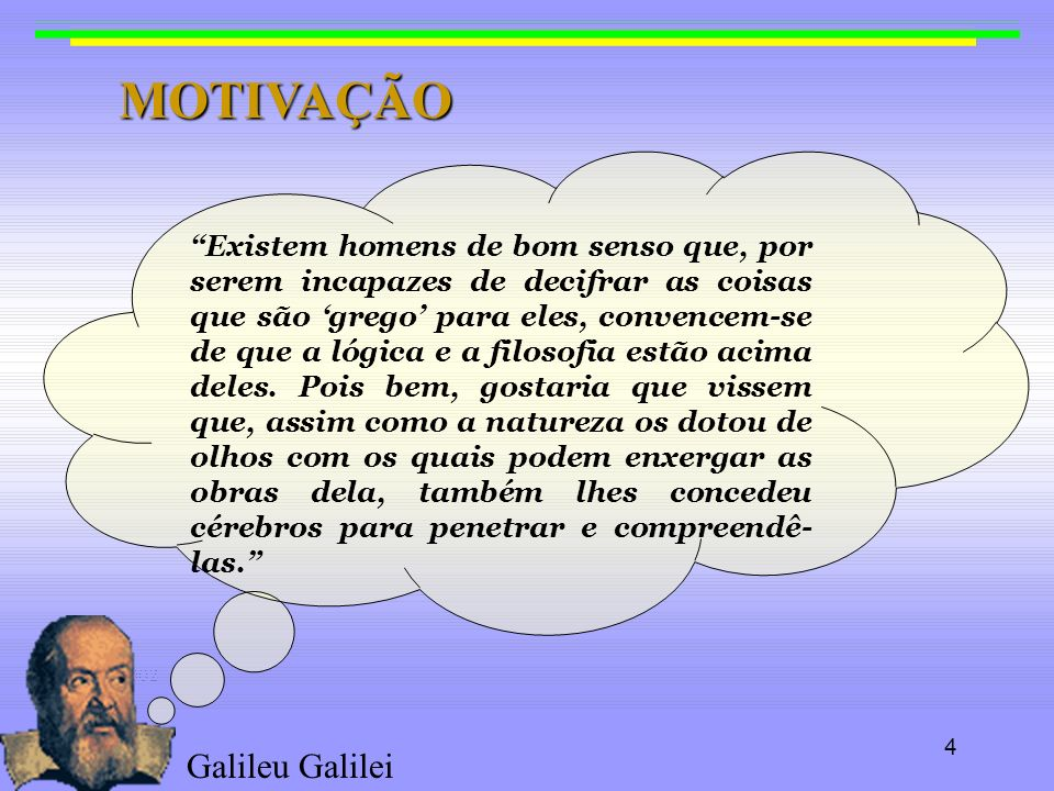MOTIVAÇÃO Galileu Galilei