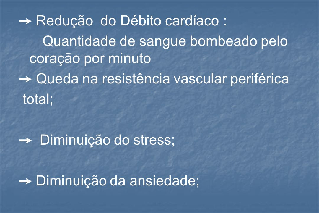 ➙ Redução do Débito cardíaco :