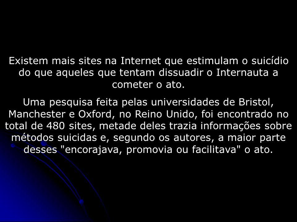 Existem mais sites na Internet que estimulam o suicídio do que aqueles que tentam dissuadir o Internauta a cometer o ato.