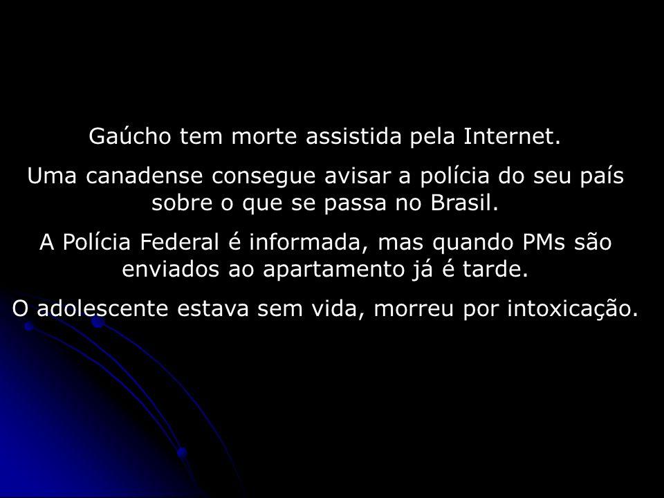 Gaúcho tem morte assistida pela Internet.