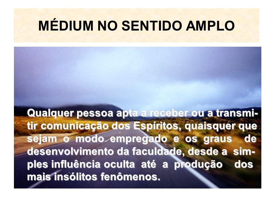 MÉDIUM NO SENTIDO AMPLO