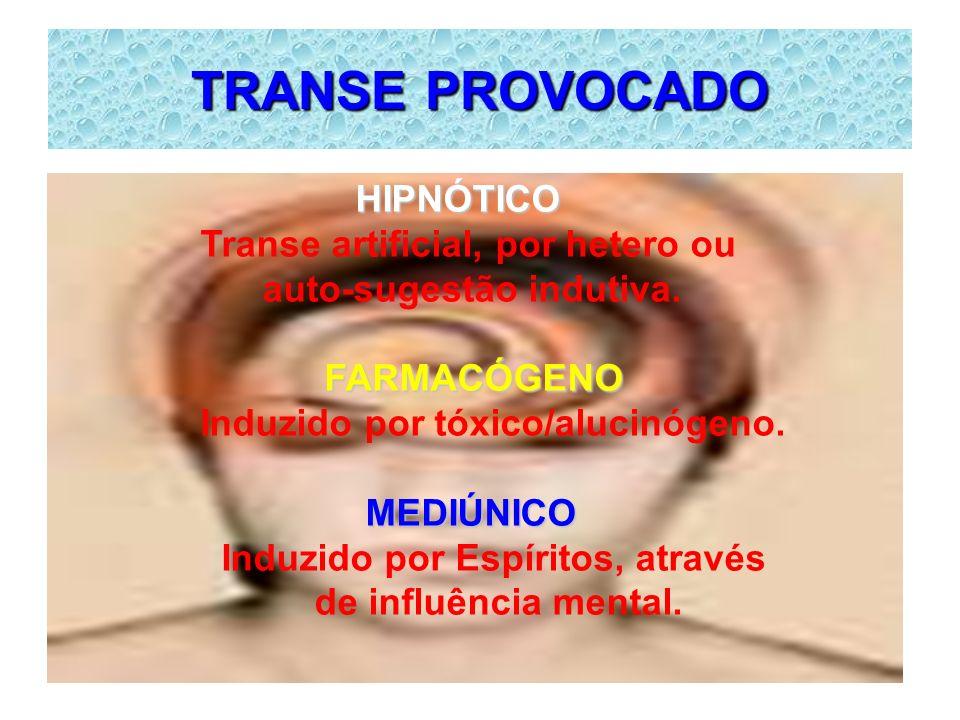 TRANSE PROVOCADO HIPNÓTICO Transe artificial, por hetero ou
