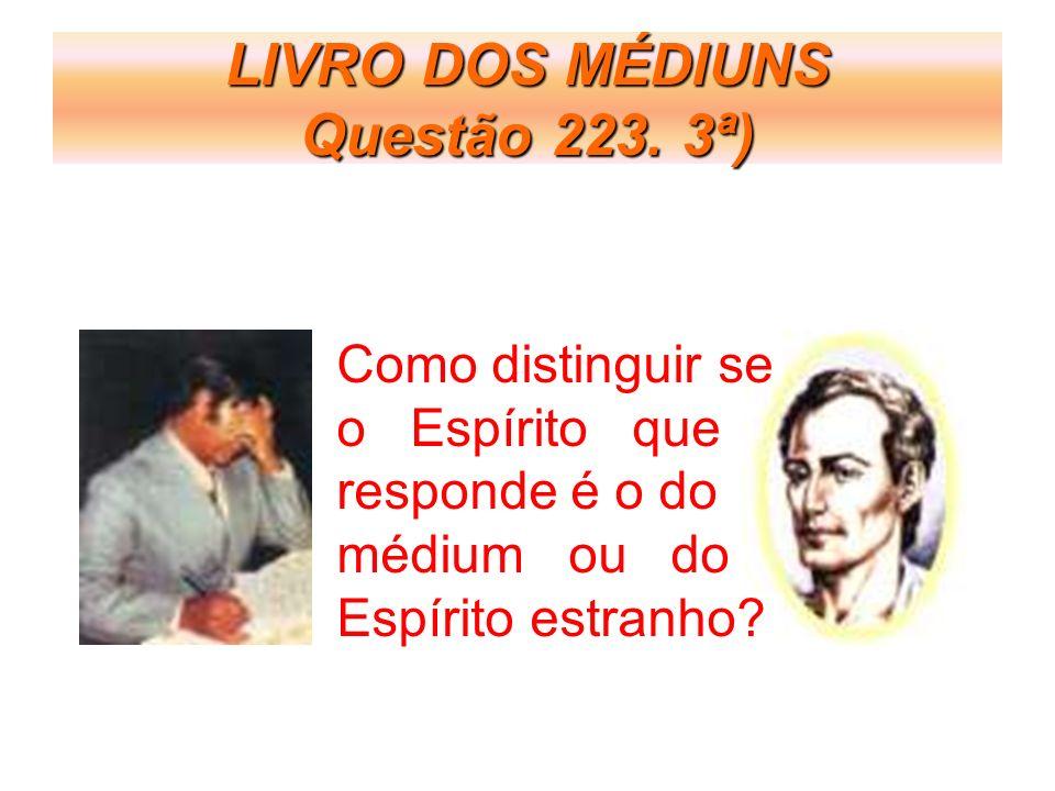 LIVRO DOS MÉDIUNS Questão 223. 3ª)