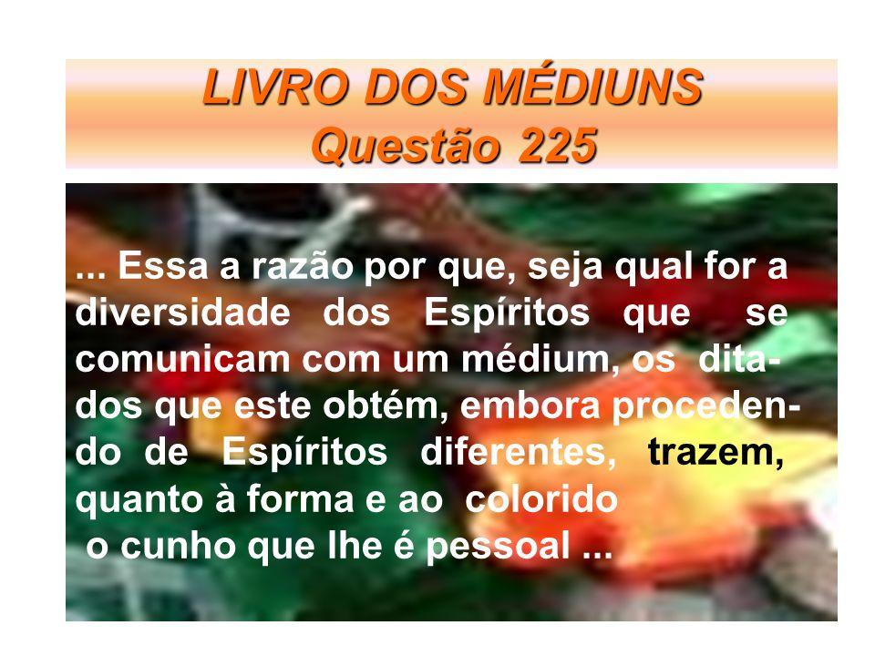 LIVRO DOS MÉDIUNS Questão 225