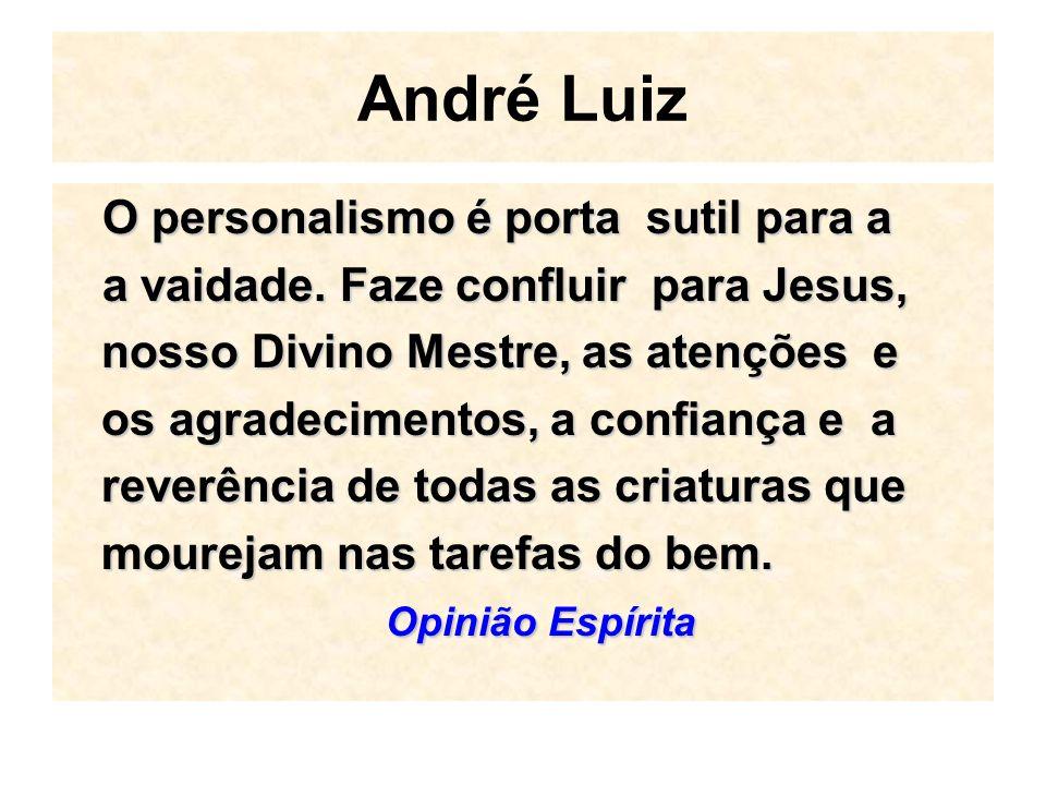 André Luiz O personalismo é porta sutil para a