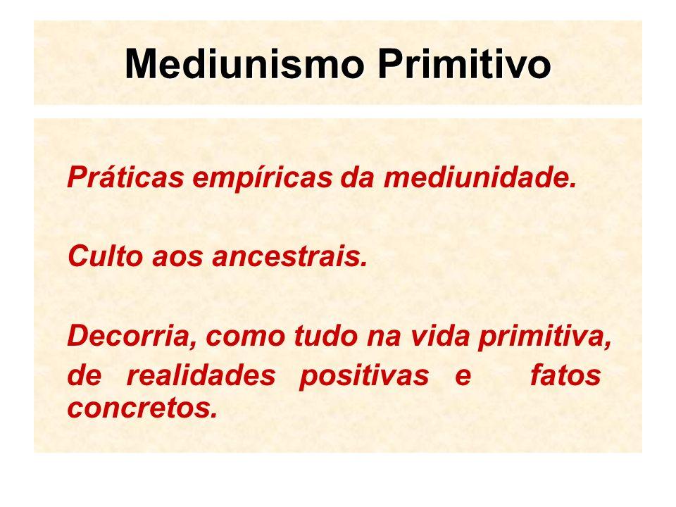 Mediunismo Primitivo Práticas empíricas da mediunidade.