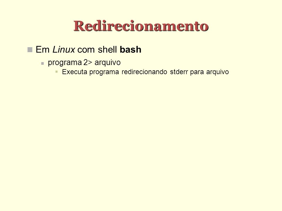 Redirecionamento Em Linux com shell bash programa 2> arquivo
