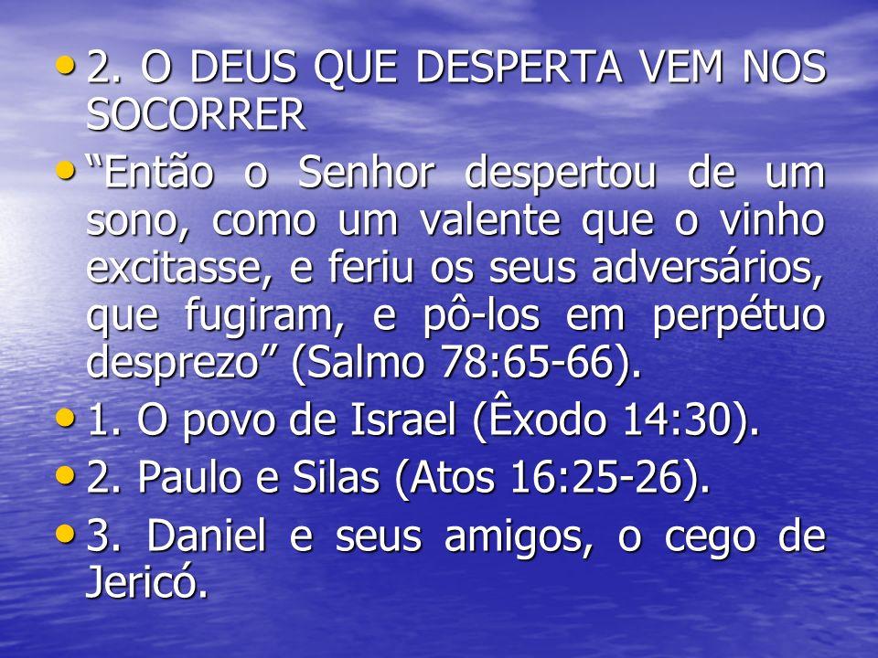2. O DEUS QUE DESPERTA VEM NOS SOCORRER