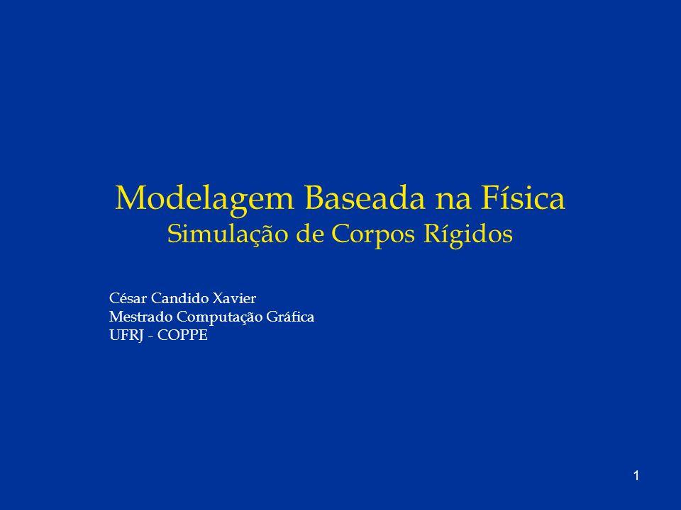 Modelagem Baseada na Física Simulação de Corpos Rígidos