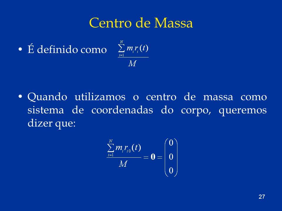 Centro de Massa É definido como
