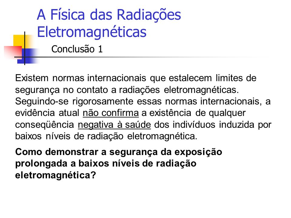 A Física das Radiações Eletromagnéticas