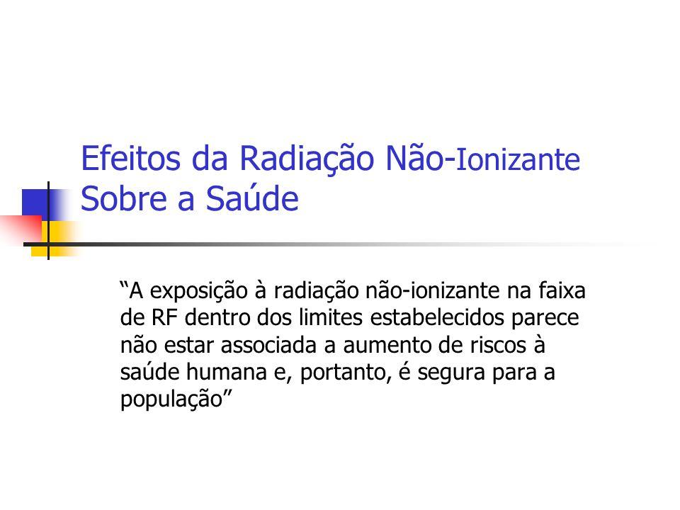 Efeitos da Radiação Não-Ionizante Sobre a Saúde