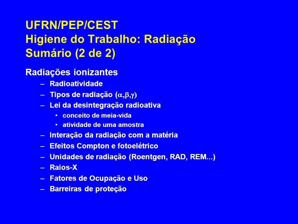 UFRN/PEP/CEST Higiene do Trabalho: Radiação Sumário (2 de 2)