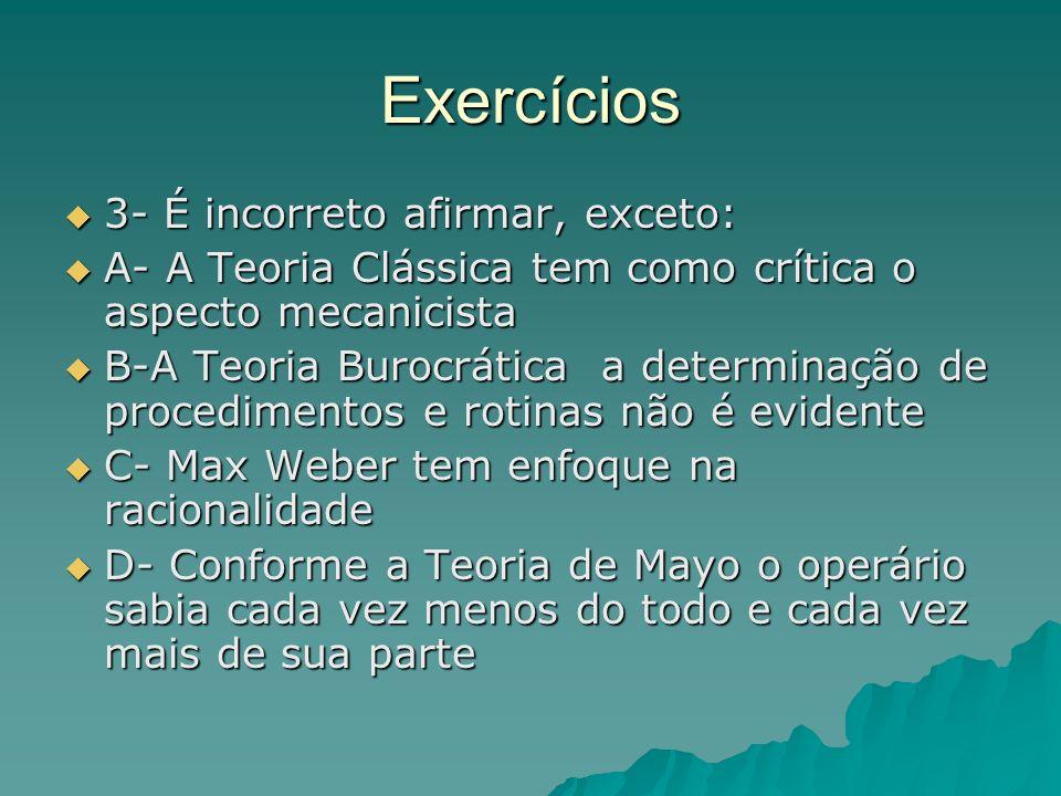 Exercícios 3- É incorreto afirmar, exceto: