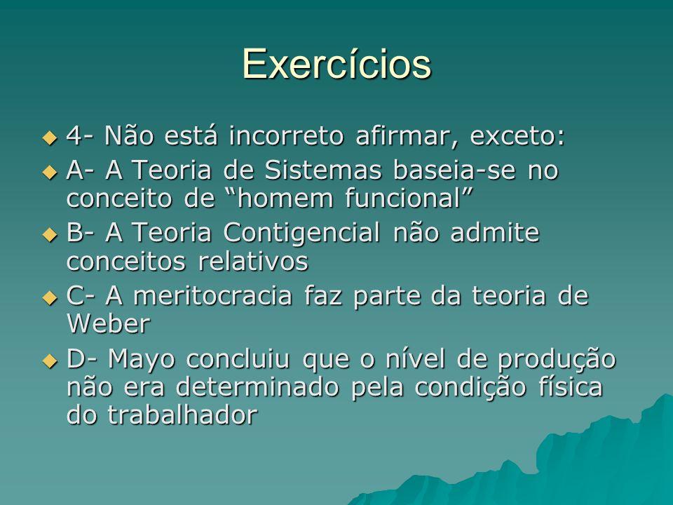 Exercícios 4- Não está incorreto afirmar, exceto: