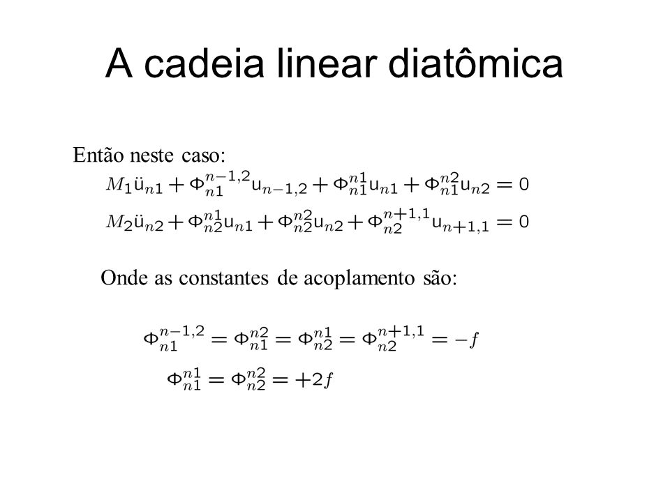 A cadeia linear diatômica