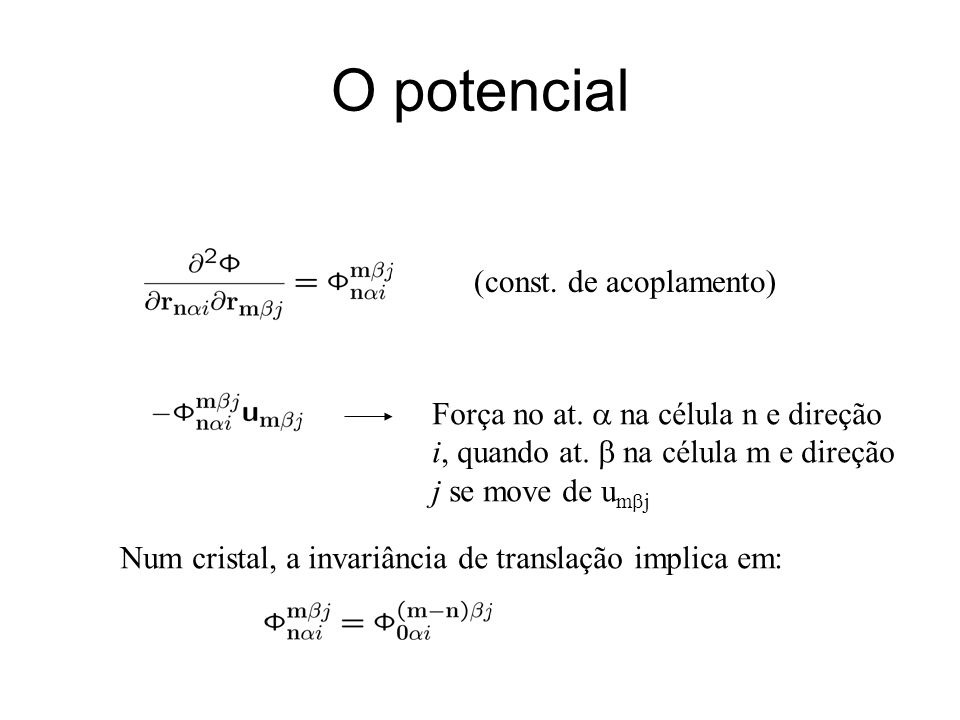 O potencial (const. de acoplamento)