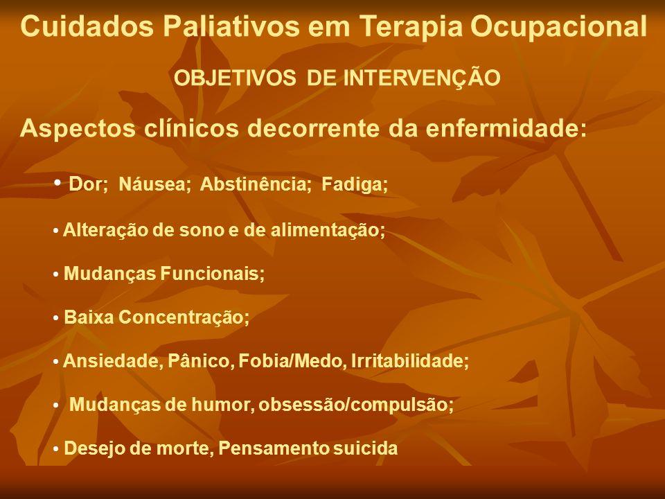 Cuidados Paliativos em Terapia Ocupacional OBJETIVOS DE INTERVENÇÃO